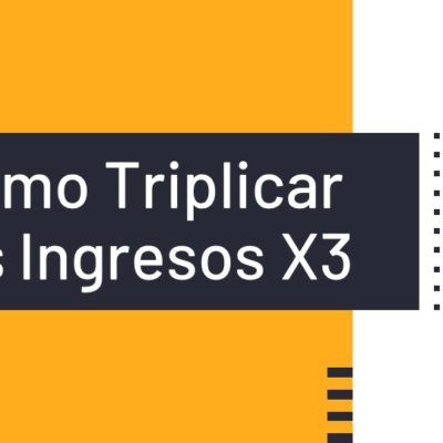 Cómo Triplicar tus Ingresos X3 – Vinicio Ramos